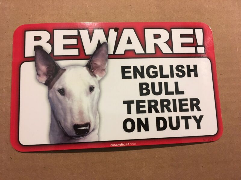 "BEWARE!  ENGLISH  BULL TERRIER ON DUTY  8"" X 4 3/4"" Plastic Sign New"