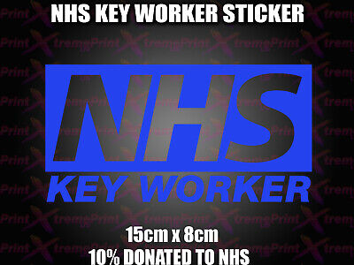 NHS KEY WORKER Sticker, Sign office car van proud to support 10% DONATION TO NHS