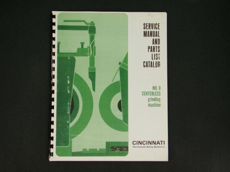 "Cincinnati No. ""0"" Centerless Grinder Service & Parts List Manual *25"