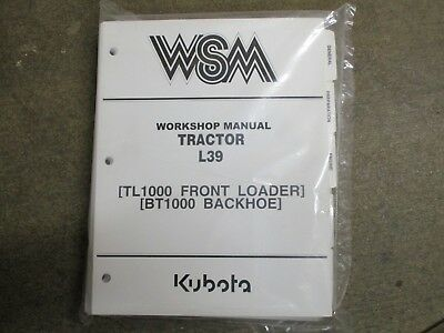 Kubota L39 39 Tractor Bt1000 Backhoe Tl1000 Loader Service Repair Manual
