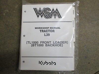 Kubota L39 39 Tractor Bt1000 Backhoe Tl1000 Loader Service Repair Manual
