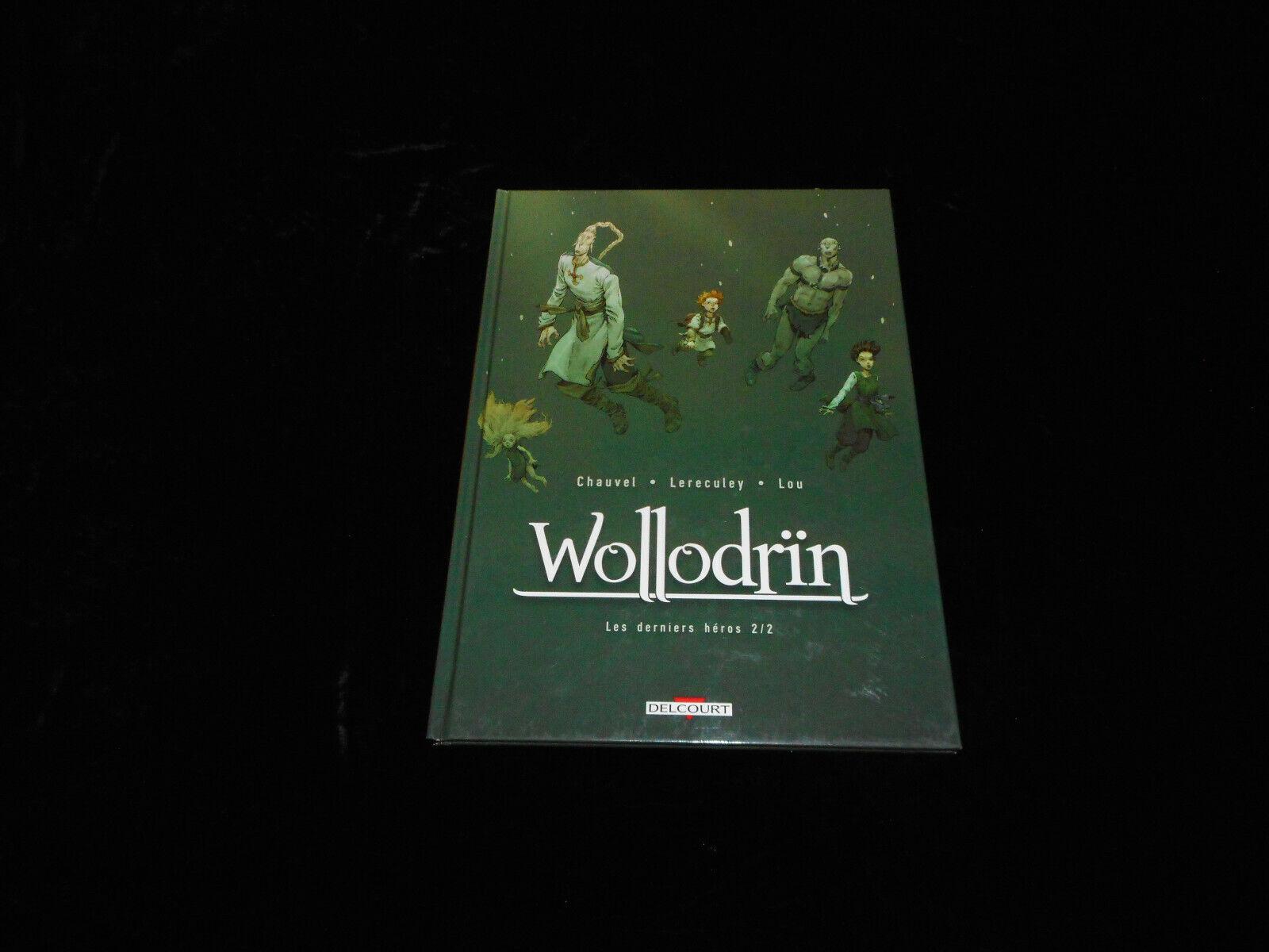 Chauvel / Lereculey : Wollodrïn 10 : Les derniers héros 2 Delcourt DL 09/2018