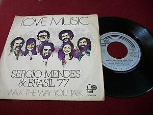 DISCO-VINILE-45-GIRI-SERGIO-MENDES-amp-BRASIL-77-WALK-THE-WAY-YOU-TALK-LOVE-MUSIC