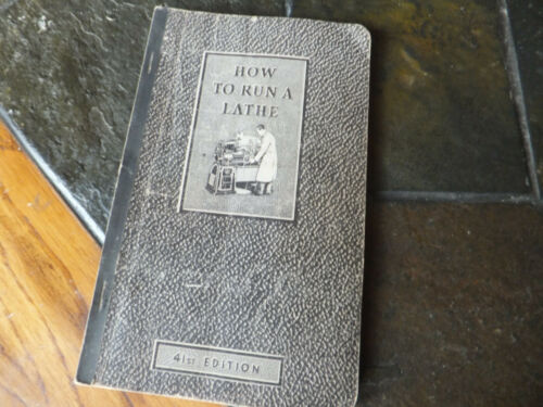 How To Run A Lathe 41st Edition 1941 South Bend Lathe Works Care & Operation