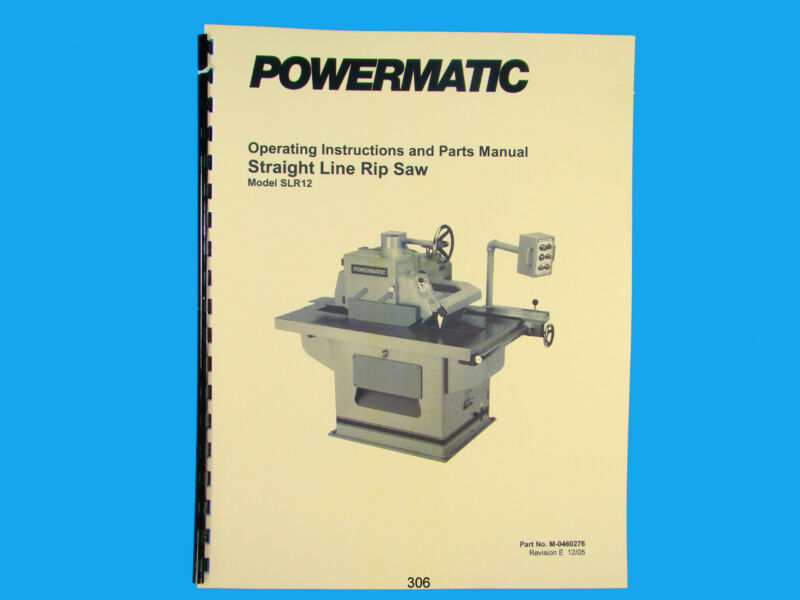 Powermatic Model SLR12 Straight Line Rip Saw Instruction & Parts Manual *306