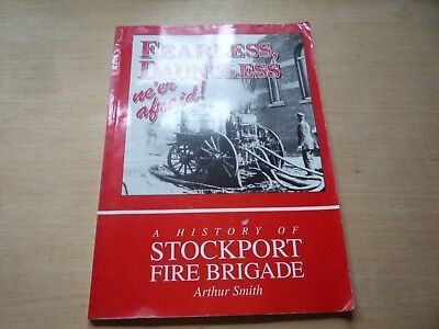 History of Stockport Fire Brigade Fearless Dauntless Arthur Smith