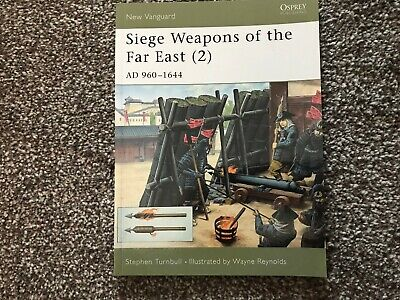 Osprey New Vanguard - Siege Weapons of the Far East (2) AD 960-1644