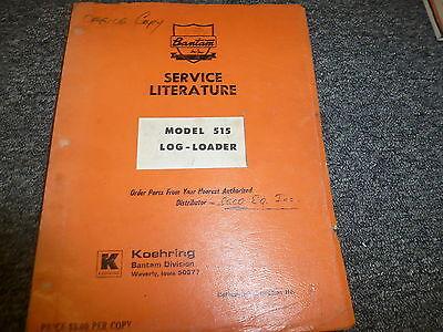Koehring Bantam 515 Forestry Log Loader Logger Shop Service Repair Manual Book