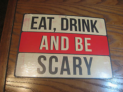 Halloween sign- Two-sided - EAT, DRINK AND BE SCARY/ WARNING ZOMBIE ZONE - 2015