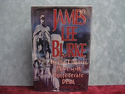 IN THE ELECTRIC MIST WITH CONFEDERATE DEAD BY JAMES LEE BURKE SIGNED BOOK
