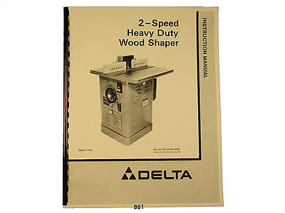Delta 2 Speed Heavy Duty Wood Shaper Instruction Parts Manual 861