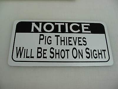 PIG THIEVES WILL BE SHOT Sign 4 Texas Farm Ranch Barn Country Club Track hog