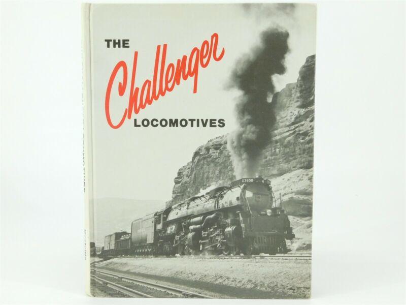 The Challenger Locomotives by Wm. W. Kratville ©1980 HC Book