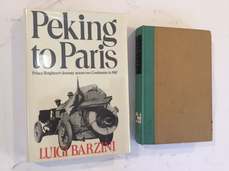 Peking To Paris And The Mad Motorists Two Books About The Great Race