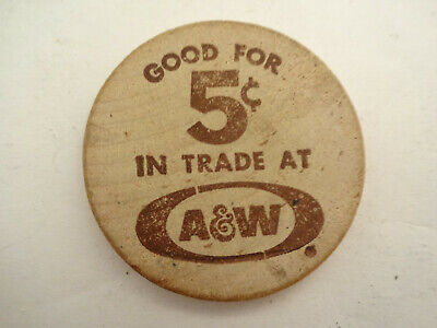 Old Vintage A & W Root Beer Wooden Nickel or Token Good for 5 Cents in Trade