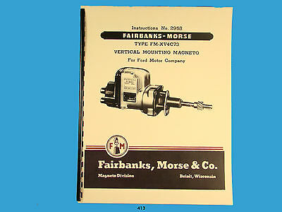 Fairbanks Morse Magneto Instruct Parts Manual For Ford Fm-xv4c73 Magnetos 413