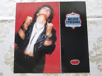 "MELISSA ETHERIDGE - DON'T YOU NEED - ORIGINAL 1988 ISLAND RECORDS 12"" 3 TRACK"