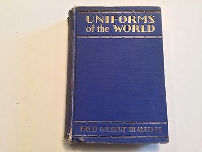 UNIFORMS of the WORLD - 1929 1ST EDITION by Fred Gilbert Blakeslee - ILLUSTRATED