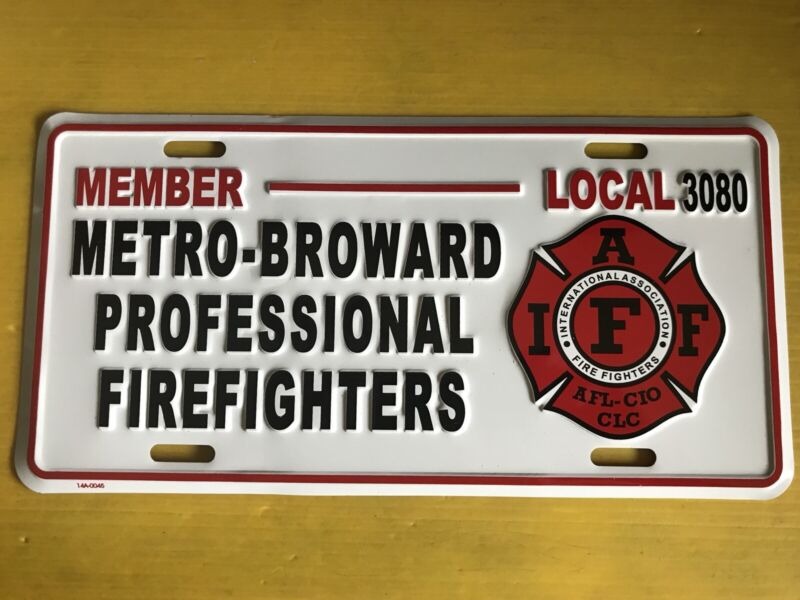 METRO-BROWARD PRO FIREFIGHTERS LOCAL 3080 Union Member License Plate New