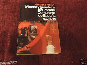 Miseria-y-Grandeza-del-Partido-Comunista-GREGORIO-MORAN-1-Ed-1986-Planeta-RARO