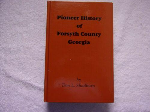 PIONEER HISTORY OF FORSYTH COUNTY, GEORGIA BY DON L. SHADBURN- GENEALOGY