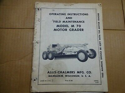 Allis Chalmers M70 Motor Grader Operators And Field Maintenance Manual 1964