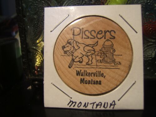 PISSERS  (Bar)  Walkerville, Montana Token  GOOD FOR ONE FREE DRINK Dog Peeing