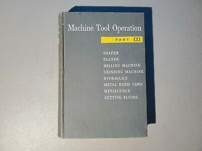 Machine Tool Operation Part Ii 1954 Shaper Planer Milling Grinding Band Saws