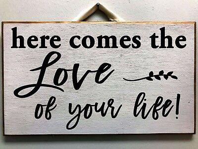Here comes the LOVE of your life sign Wedding decor ceremony carry down aisle - Wedding Ceremony Decor