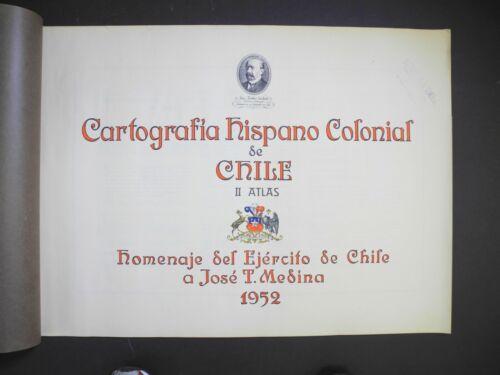 Facsimile Reproduction of Maps of Chile - Cartographia Hispano Colonial de Chile