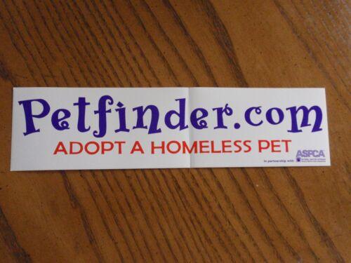 Adopt a Homeless Pet ~ PETFINDER Bumper Sticker ~ Cat Dog Rescue CHARITY
