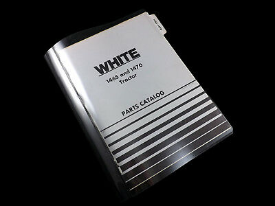 White 1465 And 1470 Tractor Parts Catalog 433-166-a 1075 Manual