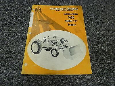 International Harvester Ih 1050a Front End Loader Owner Operator Manual Book