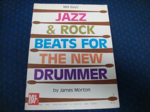 MEL BAYS JAZZ AND ROCK BEATS FOR THE NEW DRUMMER