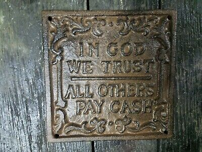 Cast Iron Plaque In God we Trust, All Others Pay (In God We Trust Others Pay Cash)