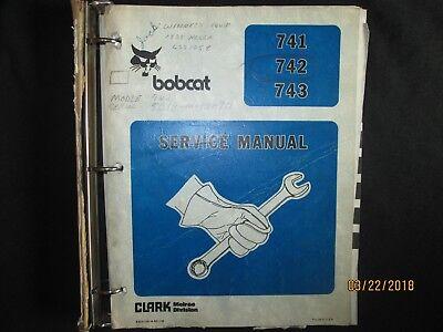 Bobcat 741 742 743 Clark Melroe Division Service Repair Manual Factory Original