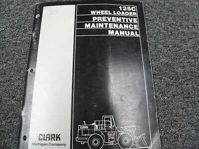 Clark Michigan 125c Wheel Loader Owner Operator Maintenance Manual