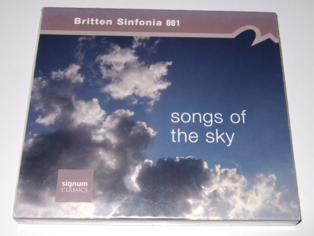 Britten Sinfonia 001 - Songs of the Sky (CD, 2009, Signum UK) new