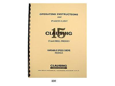 Clausing 15 Drill Press Vari- Speed Operating Instructions Parts Manual 830