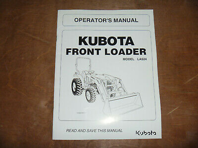 Kubota La524 Front Loader Owner Operator Maintenance Manual User Guide