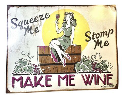 Squeeze Me Stomp Me Make Me Wine Vtg. Advertising Metal Sign