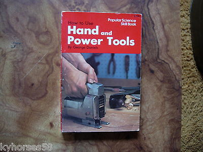 Popular Science Skill Book How To Use Hand And Power Tools
