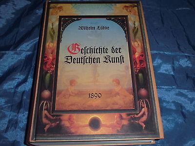 Die Geschichte der deutschen Kunst , Reprint der Original Ausgabe von 1890