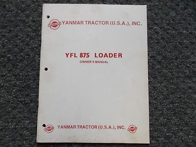 Yanmar Tractor Yfl 875 Loader Owner Operator Maintenance Parts Catalog Manual