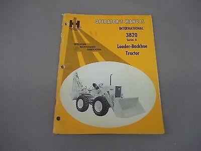 71 International Harvester Operators Manual 3820 Loader-backhoe Tractor