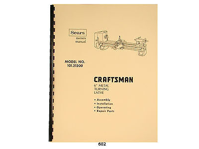 Sears Craftsman 6 Metal Lathe 101.21200 Operation And Parts List Manual 602