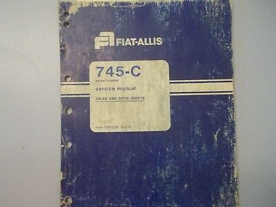Fiat Allis 745-c Wheel Loader Axles And Drive Shafts Service Manual