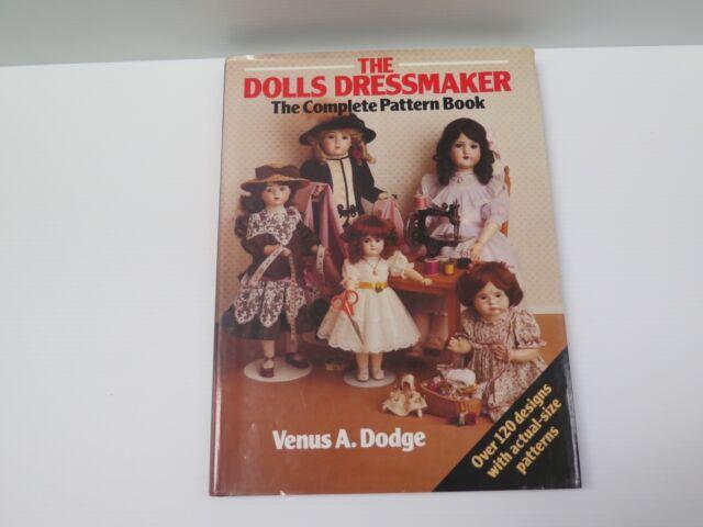 The Doll's Dressmaker: The Complete Pattern Book by Venus Dodge (Hardback, 1991)