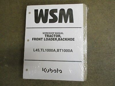 Kubota L45 45 Tractor Bt1000 Backhoe Tl1000 Loader Service Repair Manual
