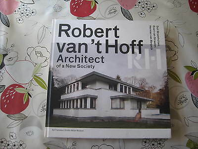 ROBERT VAN'T HOFF ARCHITECT OF A NEW SOCIETY ARCHITECTURE DESIGN BOOK